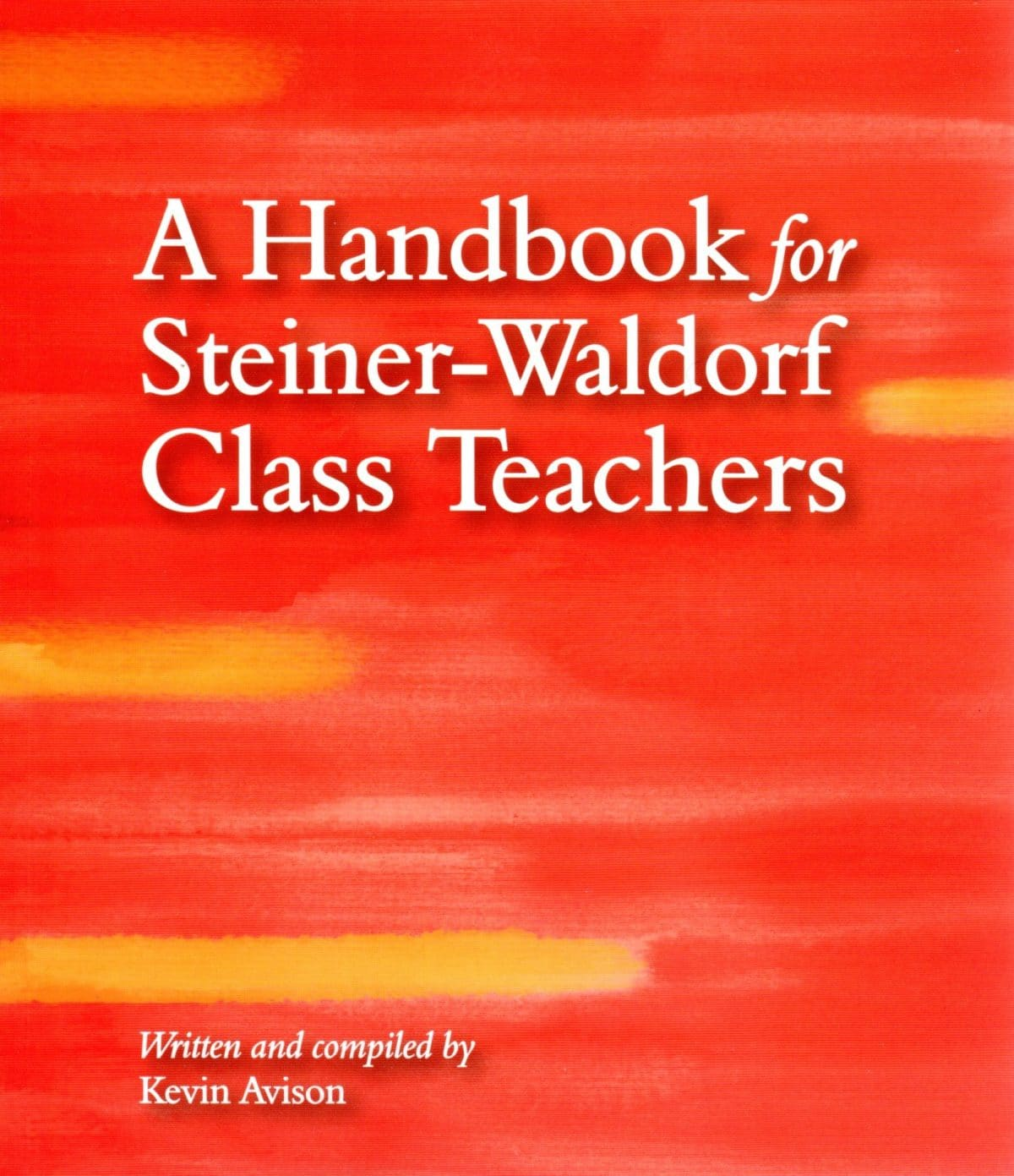 A Handbook for Steiner-Waldorf Class Teachers