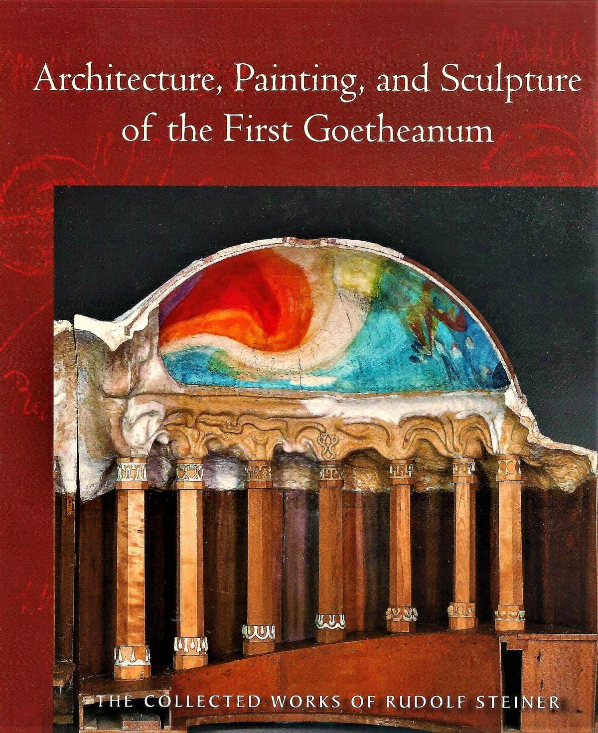 Architecture, Sculpture, and Painting of the First Goetheanum, CW 288
