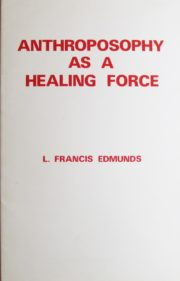 Anthroposophy As a Healing Force