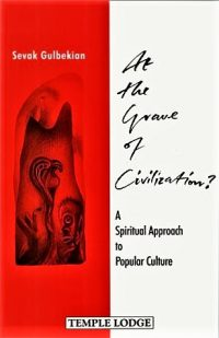At the Grave of Civilization: A Spiritual Approach to Popular Culture