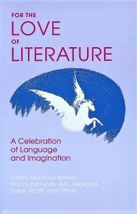 For the Love of Literature - A Celebration of Language & Imagination