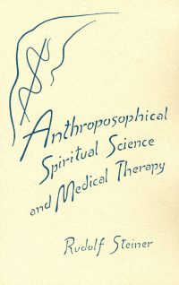 Anthroposophical Spiritual Science and Medical Therapy