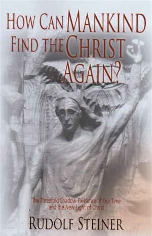 How Can Mankind Find the Christ Again?