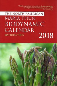 The North American Maria Thun Biodynamic Calendar 2018