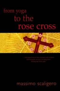 From Yoga to the Rose Cross