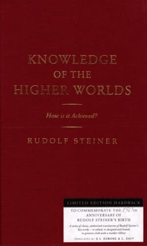 Knowledge of the Higher Worlds: How Is It Achieved? (CW 10)