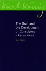 The Grail and the Development of Conscience: St Paul and Parsifal