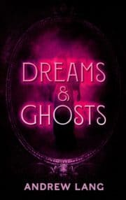 Dreams and Ghosts
